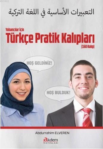Yabancılar İçin Türkçe Pratik Konuşma Kalıpları; 160 Kalıp