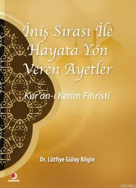 İniş Sırası ile Hayata Yön Veren Ayetler; Kur'an-ı Kerim Fihristi
