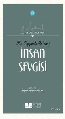 Hz. Peygamber'de (SAS) İnsan Sevgisi; Asr-ı Saadet Dünyası: 13