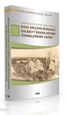Medine'deki İslami Yapıların ve Baki Mezarlığındaki Ehlibeyt İmamları'nın Türbelerinin Tarihi