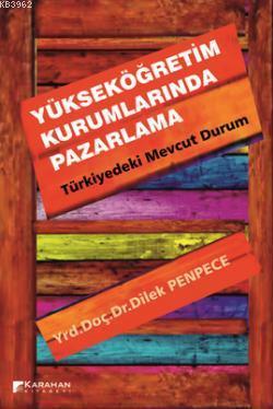 Yükseköğretim Kurumlarında Pazarlama - Türkiyedeki Mevcut Durum