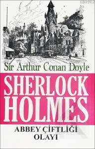 Sherlock Holmes - Abbey Çiftliği Olayı