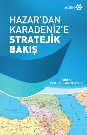 Hazar'dan Karadeniz'e Stratejik Bakış