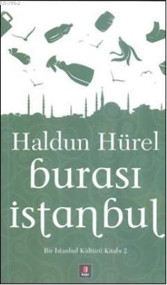 Burası İstanbul; Bir İstanbul Kültürü Kitabı 2