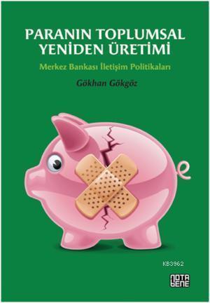 Paranın Toplumsal Yeniden Üretimi; Merkez Bankası İletişim Politikaları