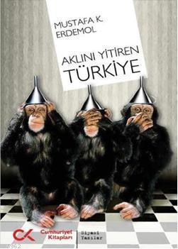 Aklını Yitiren Türkiye