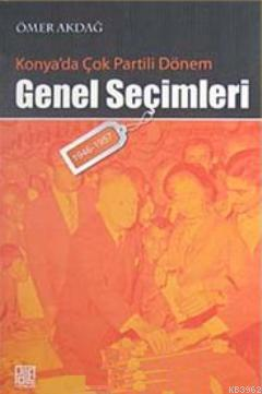 Konya'da Çok Partili Dönem Genel Seçimleri (1946- 1957)
