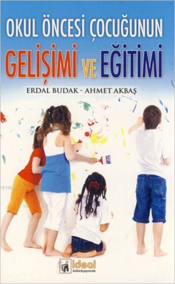 Okul Öncesi Çocuğunun Gelişimi ve Eğitimi