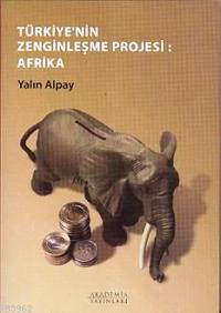 Türkiye´nin Zenginleşme Projesi: Afrika