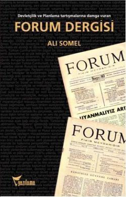 Forum Dergisi; Devletçilik ve Planlama Tartışmalarına Damga Vuran