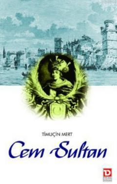 Cem Sultan; Saltanat'tan Sürgün'e