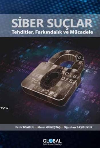 Siber Suçlar; Tehditler,Farkındalık ve Mücadele