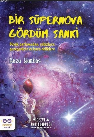 Bir Süpernova Gördüm Sanki - Cezve Ansiklopedi