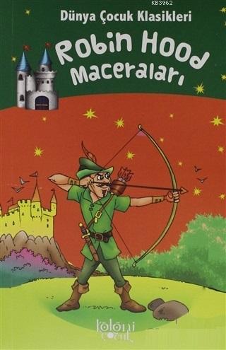 Robin Hood Maceraları - Dünya Çocuk Klasikleri