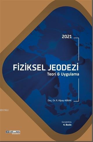 2021 Fiziksel Jeodezi; Teori ve Uygulama