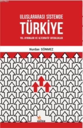 Uluslararası Sistemde Türkiye: Yol Ayrımları ve Alternatif Ortaklıklar