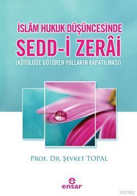 İslâm Hukuk Düşüncesinde Sedd-i Zerai