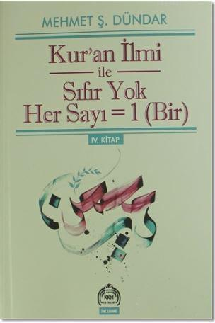 Kur'an İlmi ile Sıfır Yok Her Sayı = Bir; 4. Kitap