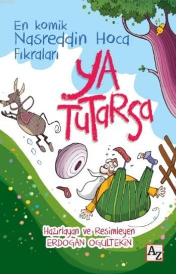 Ya Tutarsa; En Komik Nasreddin Hoca Fıkraları