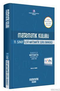 Matematik Kulübü 11. Sınıf İleri Matematik Matematik Kulübü Yayınları