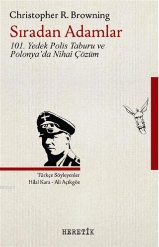 Sıradan Adamlar; 101. Yedek Polis Taburu ve Polonya'da Nihai Çözüm