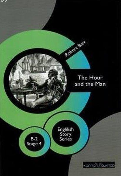 The Hour and the Man - English Story Series; B - 2 Stage 4