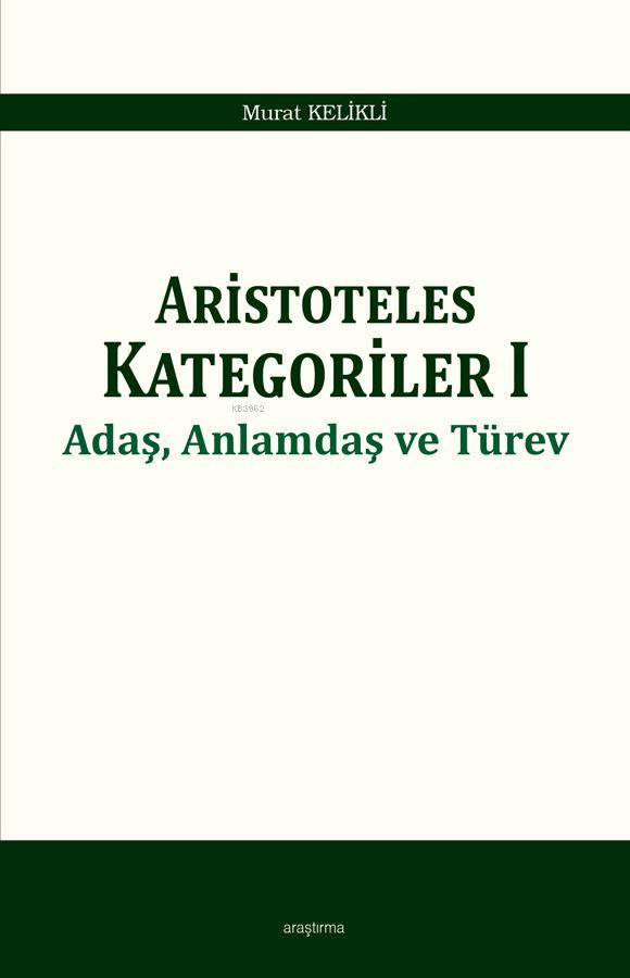 Aristoteles Kategoriler 1; Adaş, Anlamdaş ve Türev