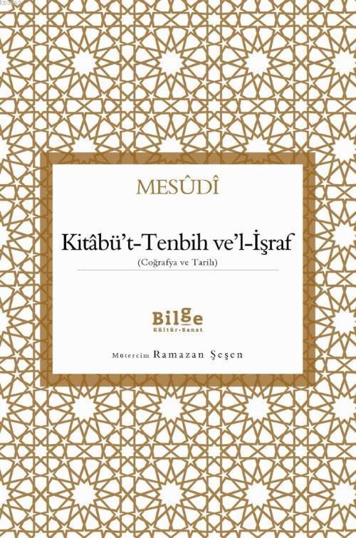 Kitâbü't-Tenbih Ve'l-İşraf - (Coğrafya ve Tarih)