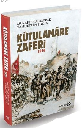 Kûtulamâre Zaferi 1916 (Ciltli)