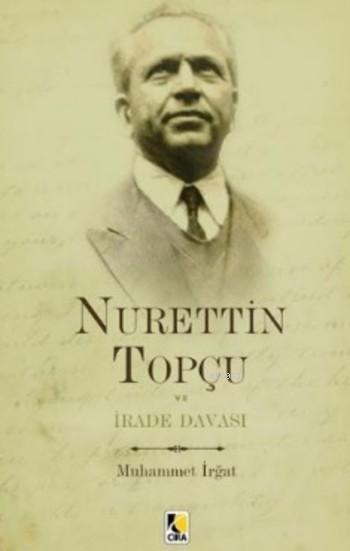 Nurettin Topçu ve İrade Davası