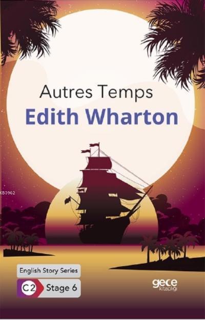 Autres Temps  İngilizce Hikayeler C2 Stage 6