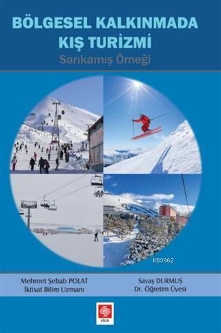 Bölgesel Kalkınmada Kış Turizmi; Sarıkamış Örneği