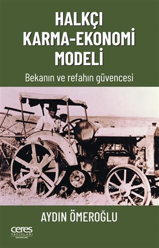 Halkçı Karma - Ekonomi Modeli; Bekanın ve refahın güvencesi