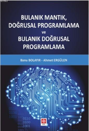 Bulanık Mantık, Doğrusal Programlama ve Bulanık Doğrusal Programlama