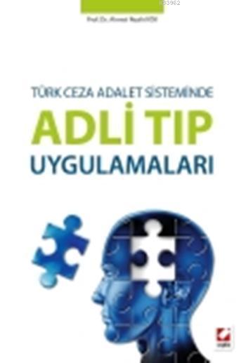 Adli Tıp Uygulamaları; Türk Ceza Adalet Sisteminde