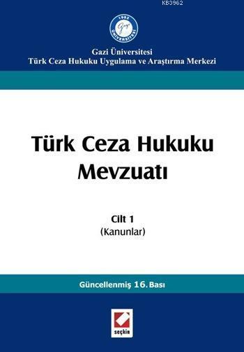 Türk Ceza Hukuku Mevzuatı; Cilt:1 (Kanunlar)