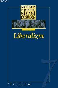 Liberalizm (Ciltli); Modern Türkiye'de Siyasi Düşünce 7