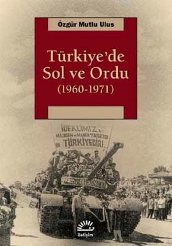 Türkiye'de Sol ve Ordu (1960-1971)