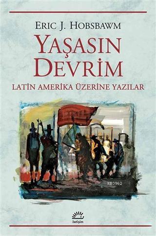 Yaşasın Devrim; Latin Amerika Üzerine Yazılar