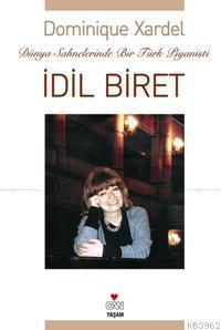 İdil Biret; Dünya Sahnelerinde Bir Türk Piyanisti