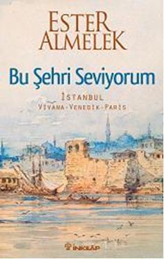 Bu Şehri Seviyorum; İstanbul Viyana Venedik Paris