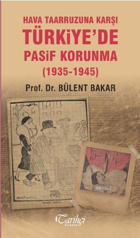 Hava Taarruzuna Karşı Türkiye'de Pasif Korunma (1935-1945)