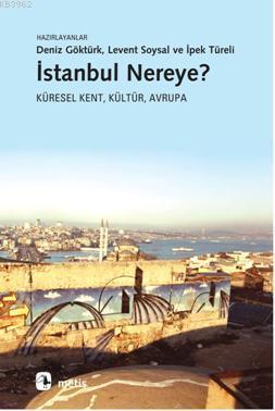 İstanbul Nereye?; Küresel Kent, Kültür, Avrupa