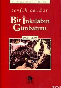 Bir İnkılâbın Günbatımı (1908-2008)