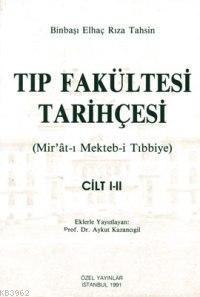 Tıp Fakültesi Tarihçesi; Mir'ât-ı Mekteb-i Tıbbiye Cilt: 1-2