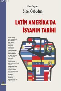 Latin Amerika´da İsyanın Tarihi