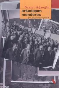 Arkadaşım Menderes; İpin Gölgesindeki Günler