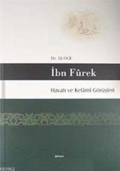 İbn Furek Hayatı ve Kelami Görüşleri