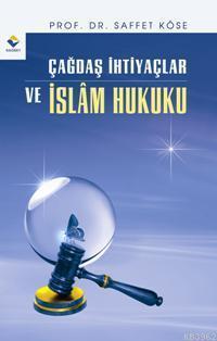 Çağdaş İhtiyaçlar ve İslam Hukuku