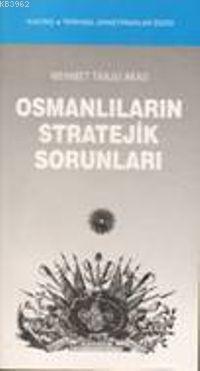 Osmanlıların Stratejik Sorunları